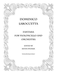 Fantasia for Violoncello and Orchestra: Version for violoncello solo and piano by Доменико Лабоччетто