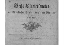 Шесть сонат для клавесина и скрипки: Шесть сонат для клавесина и скрипки by Кристиан Готлоб Нефе