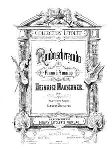Рондо скерцандо для фортепиано в четыре руки, Op.81: Рондо скерцандо для фортепиано в четыре руки by Генрих Маршнер
