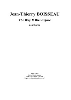 The Way It Was Before for harp: The Way It Was Before for harp by Jean-Thierry Boisseau