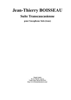 Suite Transcaucasienne: For solo saxophone (any) by Jean-Thierry Boisseau