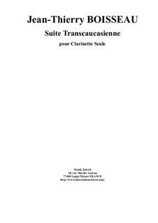 Suite Transcaucasienne: For solo clarinet by Jean-Thierry Boisseau