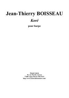 Koré for harp: Koré for harp by Jean-Thierry Boisseau