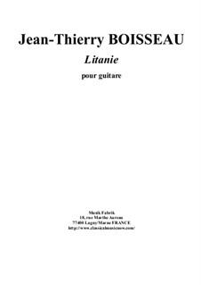 Litanie for guitar: Litanie for guitar by Jean-Thierry Boisseau