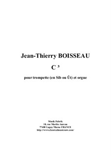 C3 for trumpet (in Bb or C) and organ: C3 for trumpet (in Bb or C) and organ by Jean-Thierry Boisseau