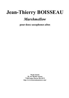 Marshmellow for two alto saxophones: Marshmellow for two alto saxophones by Jean-Thierry Boisseau