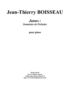 Janus: Semainier de Préludes for piano: Janus: Semainier de Préludes for piano by Jean-Thierry Boisseau