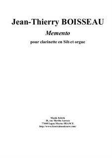 Memento for Bb clarinet and organ: Memento for Bb clarinet and organ by Jean-Thierry Boisseau