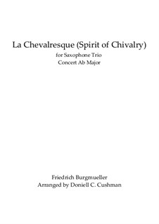 No.25 Spirit of Chivalry (La Chevaleresque): For saxophone trio by Иоганн Фридрих Бургмюллер
