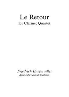 No.23 Le Retour: For clarinet quartet by Иоганн Фридрих Бургмюллер