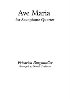 No.19 Ave Maria: For saxophone quartet by Иоганн Фридрих Бургмюллер