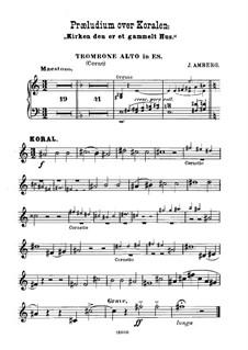 Praeludium over Koralen 'Kirken den er et gammelt Hus': Партия альтового  тромбона by Йохан Амберг