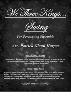 We Three Kings of Orient are: For percussion ensemble by John H. Hopkins Jr.
