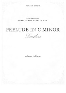 Leuthar: Prelude in C# minor (Piano Solo): Leuthar: Prelude in C# minor (Piano Solo) by Rebecca Belliston