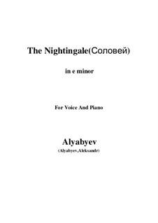 Соловей: For voice and piano (e minor) by Александр Алябьев