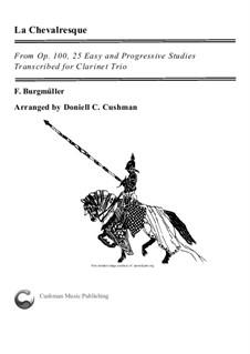 No.25 Spirit of Chivalry (La Chevaleresque): For clarinet trio by Иоганн Фридрих Бургмюллер