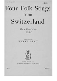Четыре швейцарские народные песни для четырех голосов (SSAA): Четыре швейцарские народные песни для четырех голосов (SSAA) by folklore