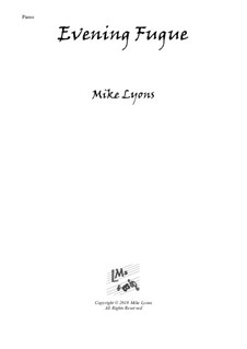Evening Fugue – Piano Solo: Evening Fugue – Piano Solo by Mike Lyons