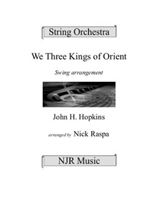We Three Kings of Orient are: For jazzy (Big Band style) str. orch by John H. Hopkins Jr.