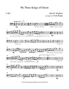 We Three Kings of Orient are: For string orchestra – cello part by John H. Hopkins Jr.