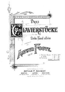 Три характерные пьесы для левой руки, Op.37: Для фортепиано by Артур Фут