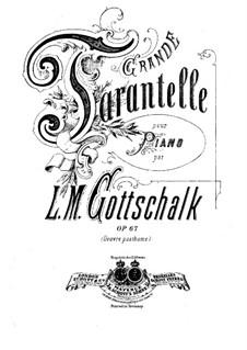 Большая тарантелла, Op.67 D.66: Для фортепиано by Луи Моро Готшалк
