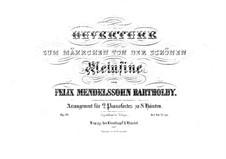 Сказка о прекрасной Мелузине, Op.32: Версия для 2 фортепиано в 8 рук – партия I фортепиано by Феликс Мендельсон-Бартольди