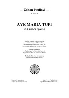 Ave Maria Tupi for 4 equal voices: Ave Maria Tupi for 4 equal voices by Zoltan Paulinyi