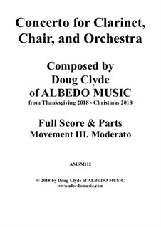 Concerto for Clarinet, Chair and Orchestra: Movement III. Moderato, AMSM112 by Doug Clyde
