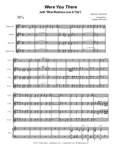 Were You There (with 'What Wondrous Love Is This'): For saxophone quartet and piano by folklore