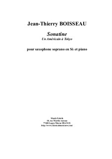 Sonatine 'Un Américain à Tokyo': For soprano saxopohone and piano by Jean-Thierry Boisseau