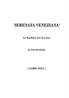 Serenata Veneziana - Mandolin Trio & Guitar: Партитура by Lincoln Brady