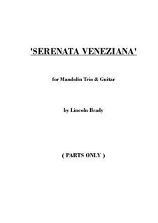 Serenata Veneziana - Mandolin Trio & Guitar: Партии by Lincoln Brady