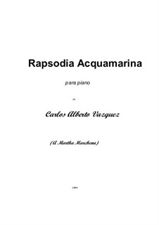 Rapsodia Acquamarina: Rapsodia Acquamarina by Carlos Alberto Vazquez