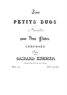 Trois petits duos faciles pour deux flütes, Op.20: Партия I флейты by Каспар Куммер