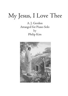 My Jesus, I Love Thee: Для фортепиано by Adoniram Judson Gordon