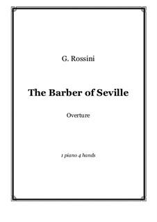 Севильский цирюльник: Увертюра, для фортепиано в 4 руки by Джоаккино Россини