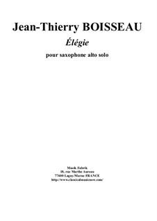 Élédie for solo alto saxophone: Élédie for solo alto saxophone by Jean-Thierry Boisseau