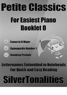 Petite Classics for Easiest Piano Booklet O: Petite Classics for Easiest Piano Booklet O by Иоганн Пахельбель, Фредерик Шопен, Эрик Сати
