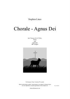 Agnus Dei for choir (SATTB), piano and Bb trumpet: Agnus Dei for choir (SATTB), piano and Bb trumpet by Stephen Lines