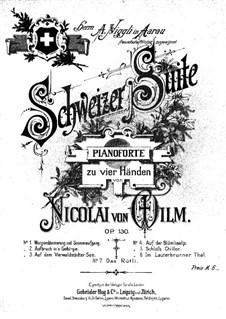 Швейцарская сюита для фортепиано в четыре руки, Op.130: Швейцарская сюита для фортепиано в четыре руки by Николай фон Вильм