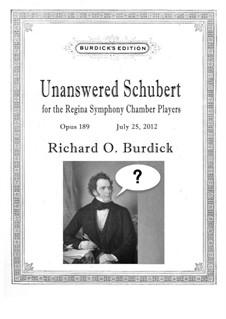 Unanswered Schubert, Op.189: Unanswered Schubert by Richard Burdick