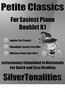 Petite Classics for Easiest Piano Booklet K1: Petite Classics for Easiest Piano Booklet K1 by Людвиг ван Бетховен, Теодор Куллак, Густав Холст