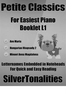 Petite Classics for Easiest Piano Booklet L1: Petite Classics for Easiest Piano Booklet L1 by Иоганн Себастьян Бах, Франц Шуберт, Франц Лист