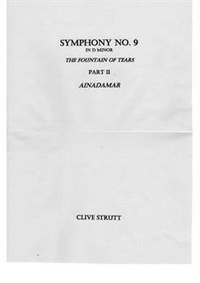 Symphony No.9 in D minor 'The Fountain of Tears' Part 2 'Ainadamar (18:ix:1936)': Symphony No.9 in D minor 'The Fountain of Tears' Part 2 'Ainadamar (18:ix:1936)' by Clive Strutt