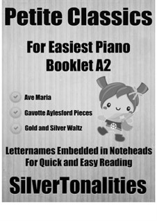 Petite Classics for Easiest Piano Booklet A2: Petite Classics for Easiest Piano Booklet A2 by Франц Легар, Франц Шуберт, Георг Фридрих Гендель