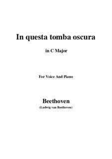 In questa tomba oscura, WoO 133: До мажор by Людвиг ван Бетховен