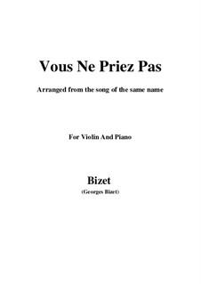 Vous Ne Priez Pas: Для скрипки и фортепиано by Жорж Бизе