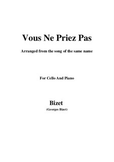 Vous Ne Priez Pas: Для виолончели и фортепиано by Жорж Бизе