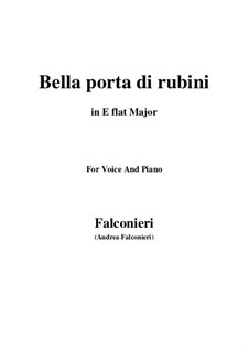 Bella porta di rubini: Для голоса и фортепиано (E Flat Major) by Андреа Фальконьери